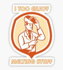 MELTING STUFF WELDER Sticker