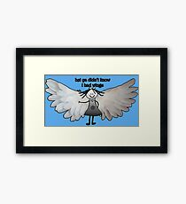 betcha didn't know... wings Framed Print