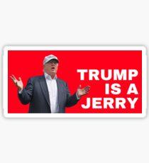Trump Is A Jerry Sticker
