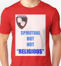 NOT RELIGIOUS BUT... Unisex T-Shirt