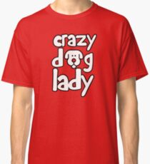 Crazy dog lady Classic T-Shirt