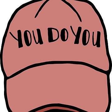 You Do You Baseball Hat by raelwalters