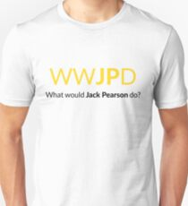 This is Us - What Would Jack Pearson Do? Unisex T-Shirt
