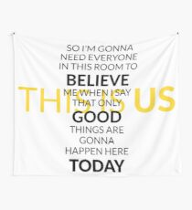 This is Us - Believe Good Things, Black Wall Tapestry