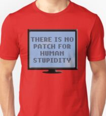 There Is No Patch For Human Stupidity Slim Fit T-Shirt