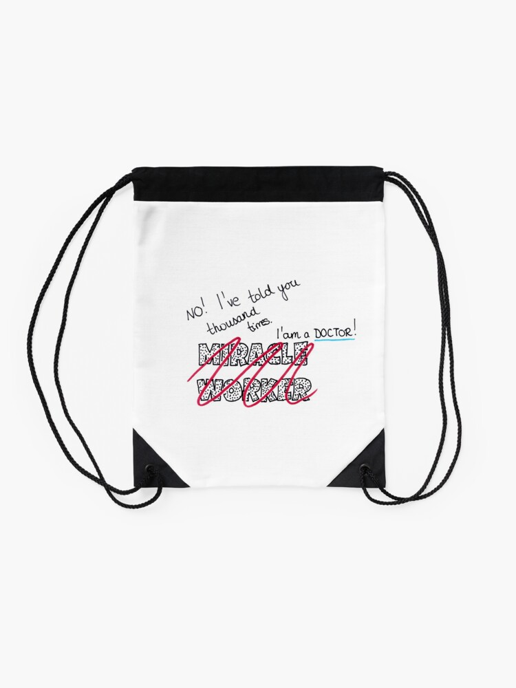 Im A Doctor Not A Miracle Worker Funny Medical Quotes Drawstring Bag