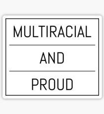 Multiracial and Proud Sticker