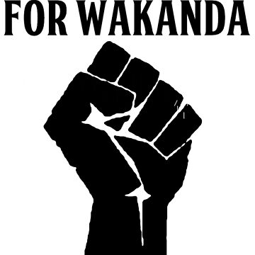 FOR WAKANDA by chocninja123