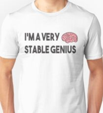 I'm a Very Stable Genius Unisex T-Shirt