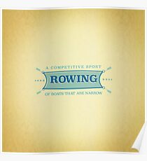 Rowing. A competitive sport of boats that are narrow. Poster