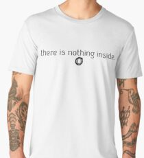 There is nothing inside. Men's Premium T-Shirt