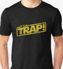 Its a Trap - Movie Quote Science Fiction Unisex T-Shirt
