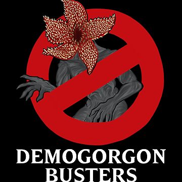 Demogorgon Busters (White Text) by itsjohnlock