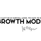 we have to be in growth mode - jeff bezos by razvandrc