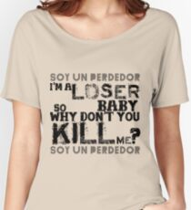 soy un perdedor (I'm a loser) Women's Relaxed Fit T-Shirt