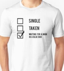 """Single, Taken, Waiting For A Man In A Blue Box"" Unisex T-Shirt"