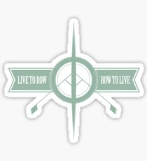 Live to Row - Row to Live Sticker