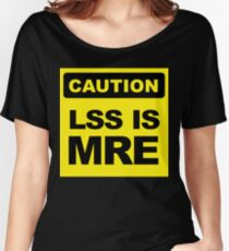 Lss is Mre, Caution Sign, big Women's Relaxed Fit T-Shirt