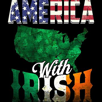 Made in America with Irish Ingredients Ireland Pride T Shirt St. Patricks day by Cheesybee