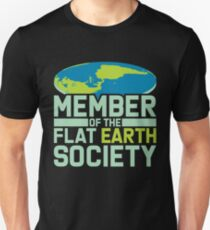 Flat Earth - Flat Earther - Flat Earth Society - Flat Earth Apparel - Flat Earth Clues - Member Flatentine - Flat Earth Girls - Flat Earther Unisex T-Shirt