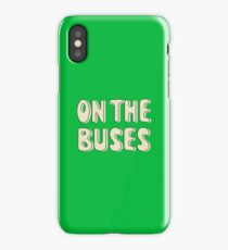 On The Buses iPhone Case/Skin