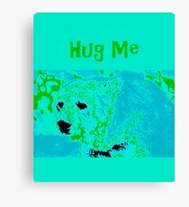 Hug Me - Bear Canvas Print