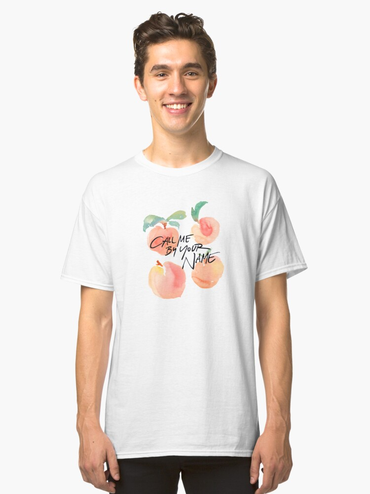 Call Me By Your Name - Peaches Classic T-Shirt Front