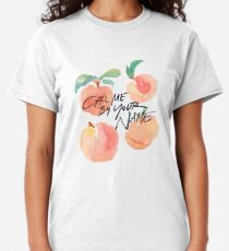 Call Me By Your Name - Peaches Classic T-Shirt