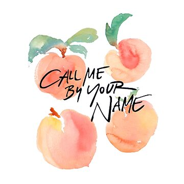 Call Me By Your Name - Peaches by notbrylee