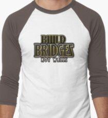 Build bridges not walls Men's Baseball ¾ T-Shirt