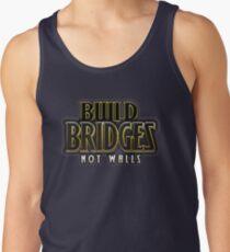 Build bridges not walls Men's Tank Top