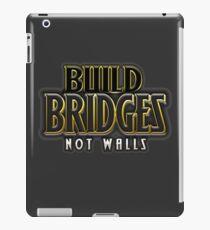 Build bridges not walls iPad Case/Skin