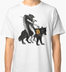 Bitcoin will take Everyhing  Classic T-Shirt