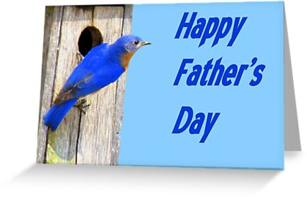 Happy fathers day eastern bluebird his house greeting cards by happy fathers day eastern bluebird his house by jean gregory evans m4hsunfo