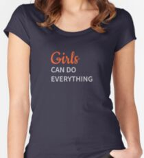 Girl Can Do Everything Feminine Slogan Women's Fitted Scoop T-Shirt