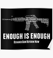 Enough is Enough - Demand Gun Reform Now Poster