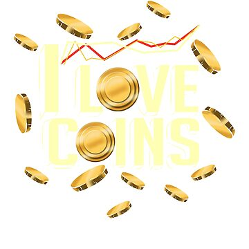 I Love Coins Collection Hobbyist T-Shirt by JustLogIt