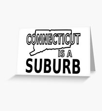 Connecticut is a Suburb Greeting Card