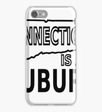Connecticut is a Suburb iPhone Case/Skin