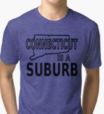 Connecticut is a Suburb Tri-blend T-Shirt