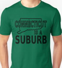 Connecticut is a Suburb T-Shirt