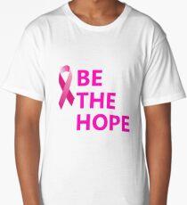 Breast Cancer Be The Hope Pink Ribbon T-Shirt Women Long T-Shirt