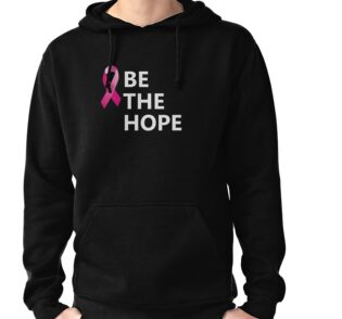 Breast Cancer Be The Hope Motivational Inspiration Unique T-Shirt ...