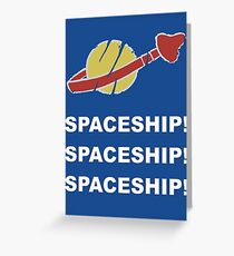 SPACESHIP SPACESHIP SPACESHIP Greeting Card