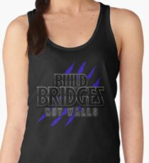 BUILD BRIDGES NOT WALLS 2.0 Women's Tank Top