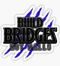 BUILD BRIDGES NOT WALLS 2.0 Sticker