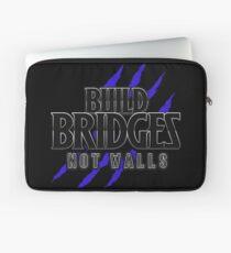BUILD BRIDGES NOT WALLS 2.0 Laptop Sleeve