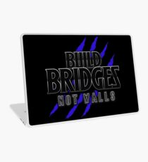 BUILD BRIDGES NOT WALLS 2.0 Laptop Skin