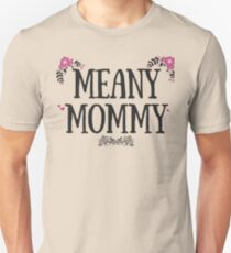 Meany Mommy Unisex T-Shirt