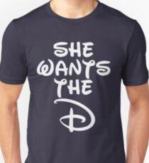 She Wants The D white Unisex T-Shirt